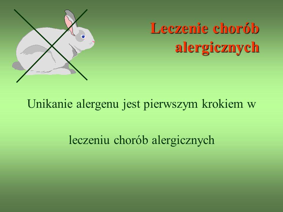 Leczenie chorób alergicznych Unikanie alergenu jest pierwszym krokiem w leczeniu chorób alergicznych