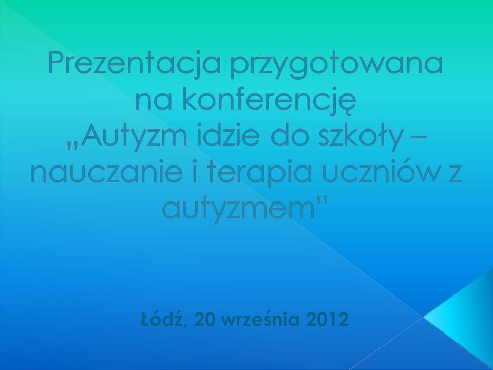 Przygotowanie: Psycholog mgr Iwona Stawowska Psycholog mgr Anna Zatorska Łódź, 20 września 2012