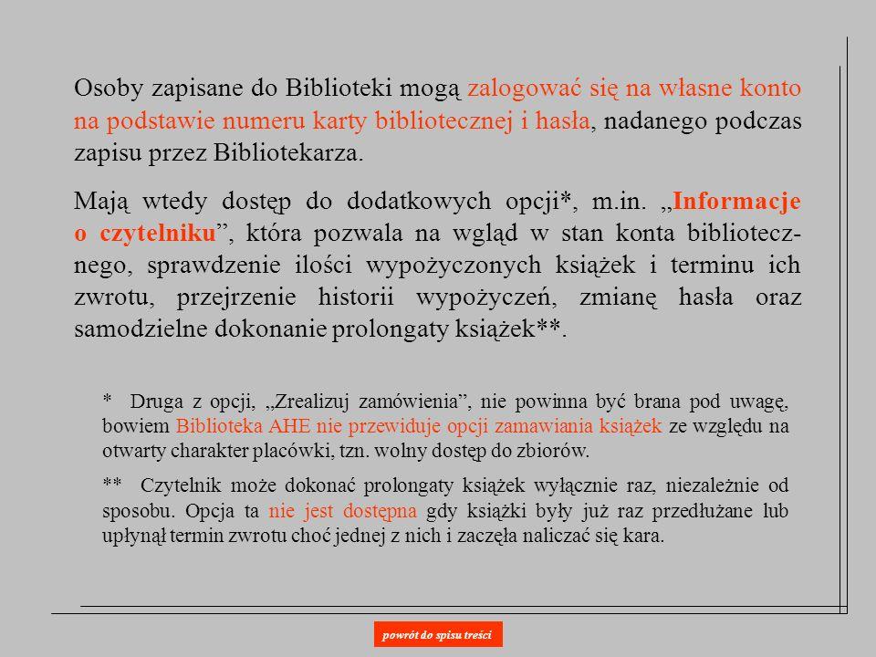 Osoby zapisane do Biblioteki mogą zalogować się na własne konto na podstawie numeru karty bibliotecznej i hasła, nadanego podczas zapisu przez Bibliot