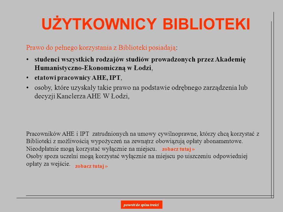Rejestracja użytkowników Zapis do biblioteki następuje na podstawie: ważnej legitymacji studenckiej w przypadku studentów AHE, umowy o pracę lub umowy o dzieło/zlecenie (lub zaświadczenia z Działu Personalnego) oraz dowodu tożsamości w przypadku pracowników AHE w Łodzi i IPT Zapisy użytkowników odbywają się na parterze Biblioteki, tam też można uzyskać niezbędne informacje związane z opłatami i warunkami korzystania z usług i zasobów Biblioteki.