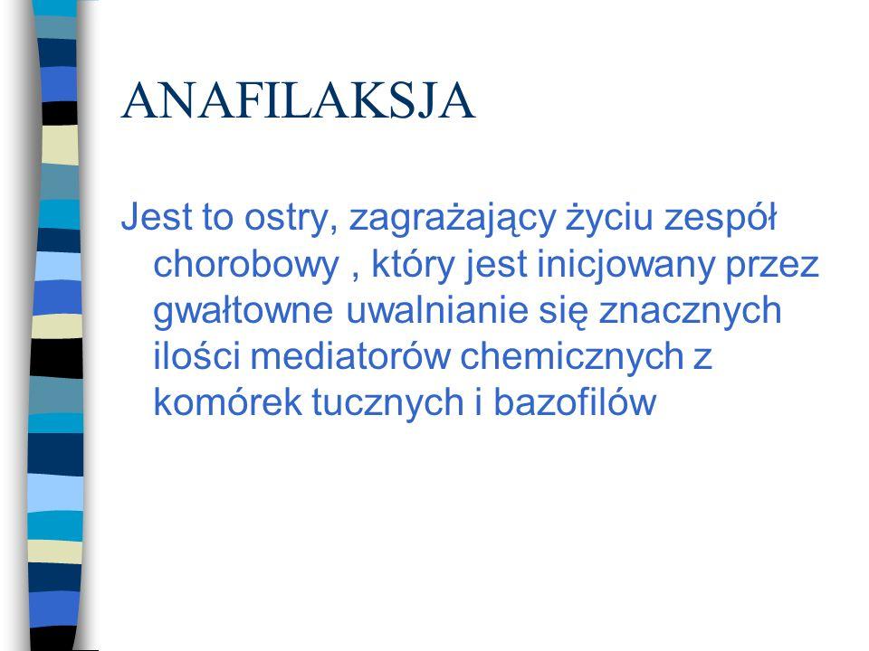 Anafilaksja- objawy Î Układ pokarmowy: n kolka brzuszna n nudności i wymioty n biegunka