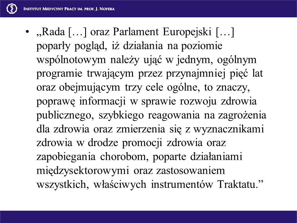 Rada […] oraz Parlament Europejski […] poparły pogląd, iż działania na poziomie wspólnotowym należy ująć w jednym, ogólnym programie trwającym przez p