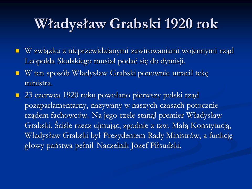 Władysław Grabski 1920 rok Aby pozyskać pomoc państw zachodnich dla ulegającej agresji bolszewickiej - Polsce, premier udał się do miejscowości Spa w Belgii.