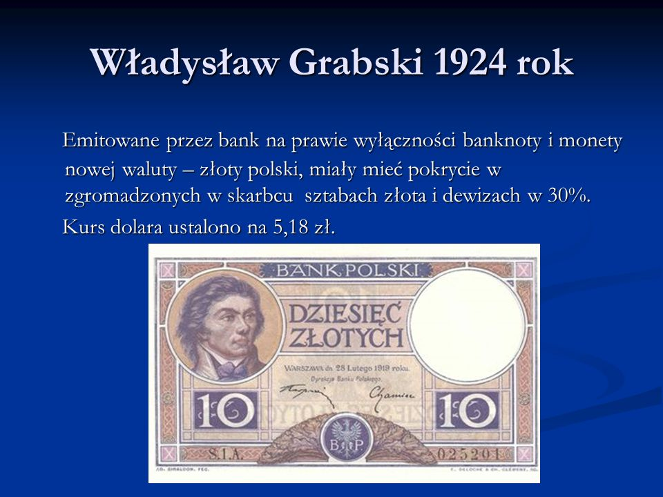 Władysław Grabski i ministrowie Sytuacja ekonomiczna kraju, mimo pewnego zastrzyku obcego kapitału z udzielonych Polsce pożyczek zagranicznych, nie mogła się ustabilizować ze względu na wybuch wojny celnej z Niemcami.