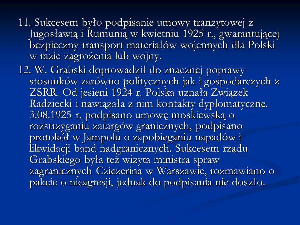 13.Poprawiono także kontakty z Czechosłowacją., w kwietniu 1925 r.