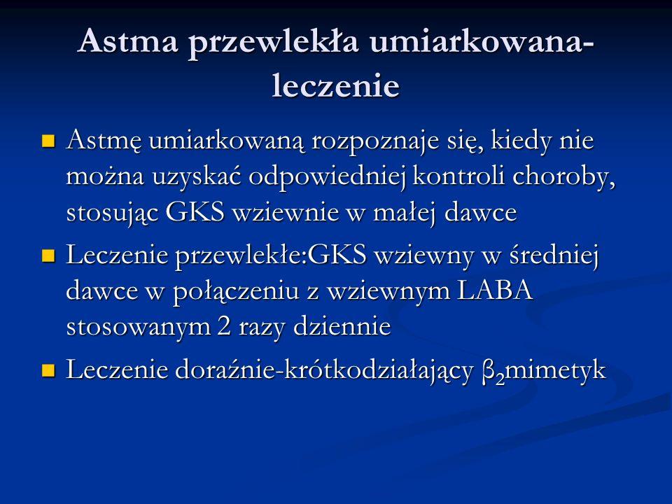 Astma przewlekła umiarkowana- leczenie Astmę umiarkowaną rozpoznaje się, kiedy nie można uzyskać odpowiedniej kontroli choroby, stosując GKS wziewnie w małej dawce Astmę umiarkowaną rozpoznaje się, kiedy nie można uzyskać odpowiedniej kontroli choroby, stosując GKS wziewnie w małej dawce Leczenie przewlekłe:GKS wziewny w średniej dawce w połączeniu z wziewnym LABA stosowanym 2 razy dziennie Leczenie przewlekłe:GKS wziewny w średniej dawce w połączeniu z wziewnym LABA stosowanym 2 razy dziennie Leczenie doraźnie-krótkodziałający β 2 mimetyk Leczenie doraźnie-krótkodziałający β 2 mimetyk