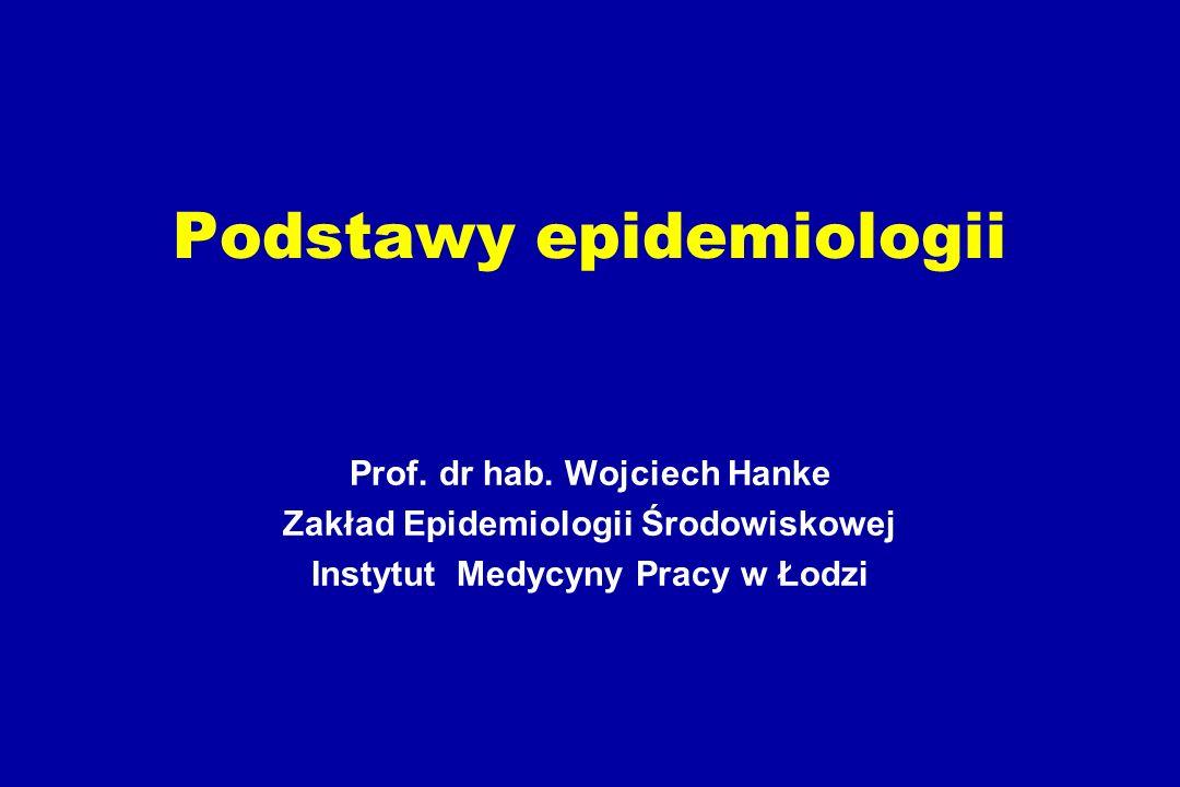 Podstawy epidemiologii Prof. dr hab.