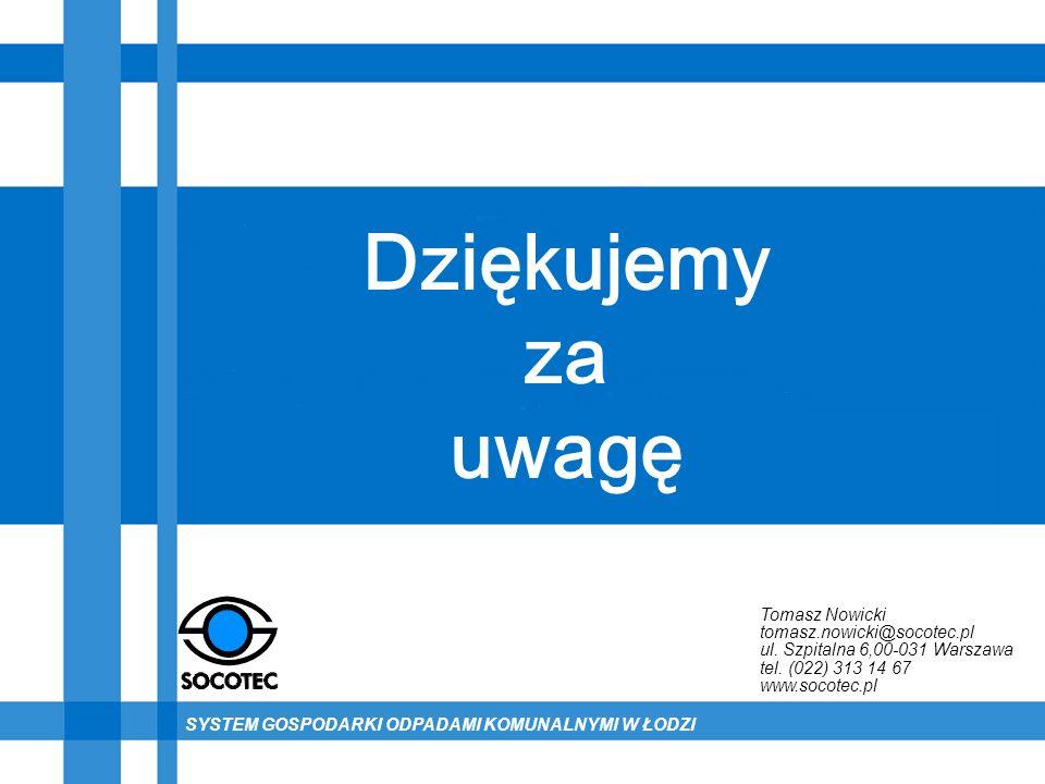 Dziękujemy za uwagę Tomasz Nowicki tomasz.nowicki@socotec.pl ul. Szpitalna 6,00-031 Warszawa tel. (022) 313 14 67 www.socotec.pl SYSTEM GOSPODARKI ODP