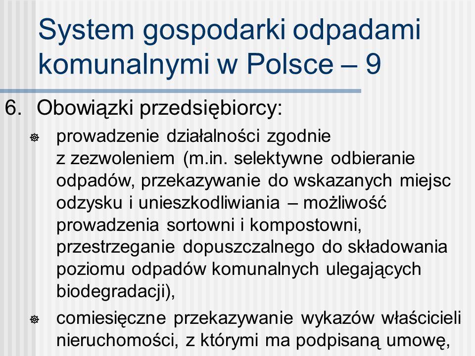 System gospodarki odpadami komunalnymi w Polsce – 9 6. Obowiązki przedsiębiorcy: prowadzenie działalności zgodnie z zezwoleniem (m.in. selektywne odbi