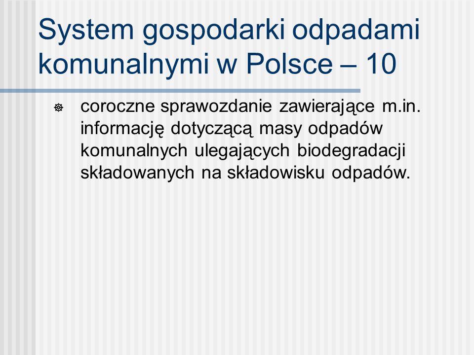 System gospodarki odpadami komunalnymi w Polsce – 10 coroczne sprawozdanie zawierające m.in. informację dotyczącą masy odpadów komunalnych ulegających