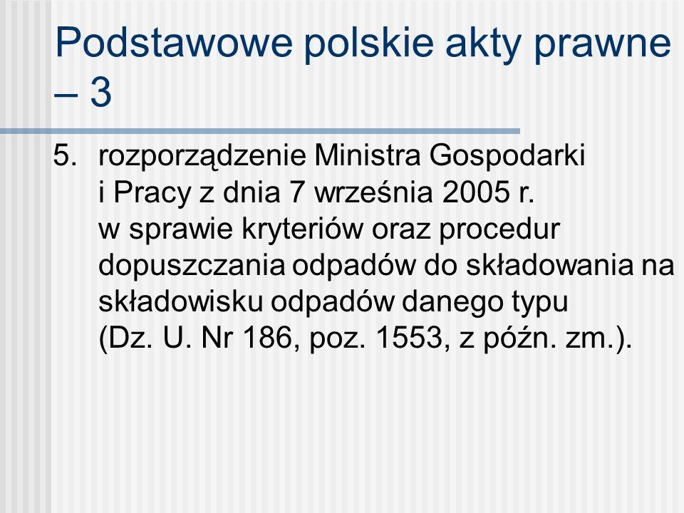Podstawowe polskie akty prawne – 3 5. rozporządzenie Ministra Gospodarki i Pracy z dnia 7 września 2005 r. w sprawie kryteriów oraz procedur dopuszcza