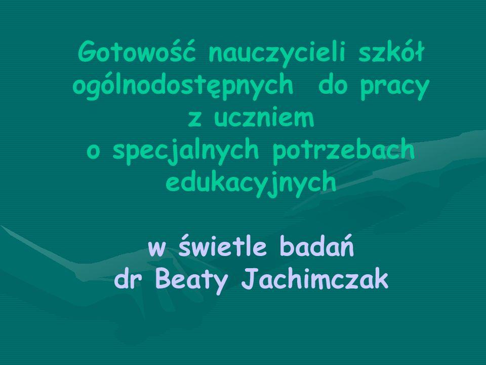 Gotowość nauczycieli szkół ogólnodostępnych do pracy z uczniem o specjalnych potrzebach edukacyjnych w świetle badań dr Beaty Jachimczak