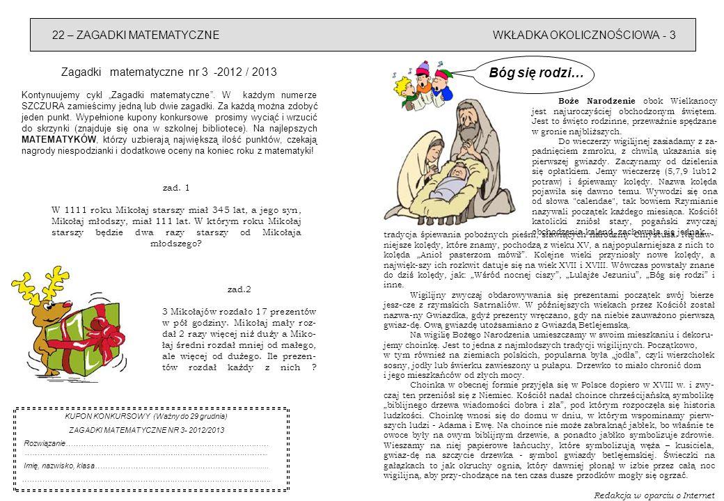 WKŁADKA OKOLICZNOŚCIOWA - 322 – ZAGADKI MATEMATYCZNE Zagadki matematyczne nr 3 -2012 / 2013 Kontynuujemy cykl Zagadki matematyczne.