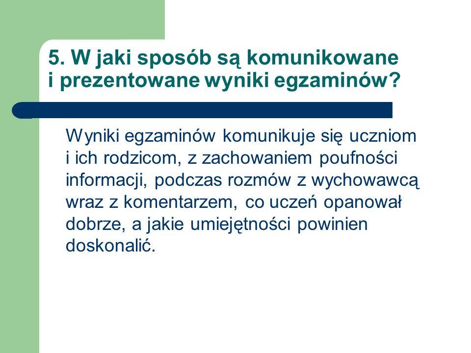 5. W jaki sposób są komunikowane i prezentowane wyniki egzaminów.