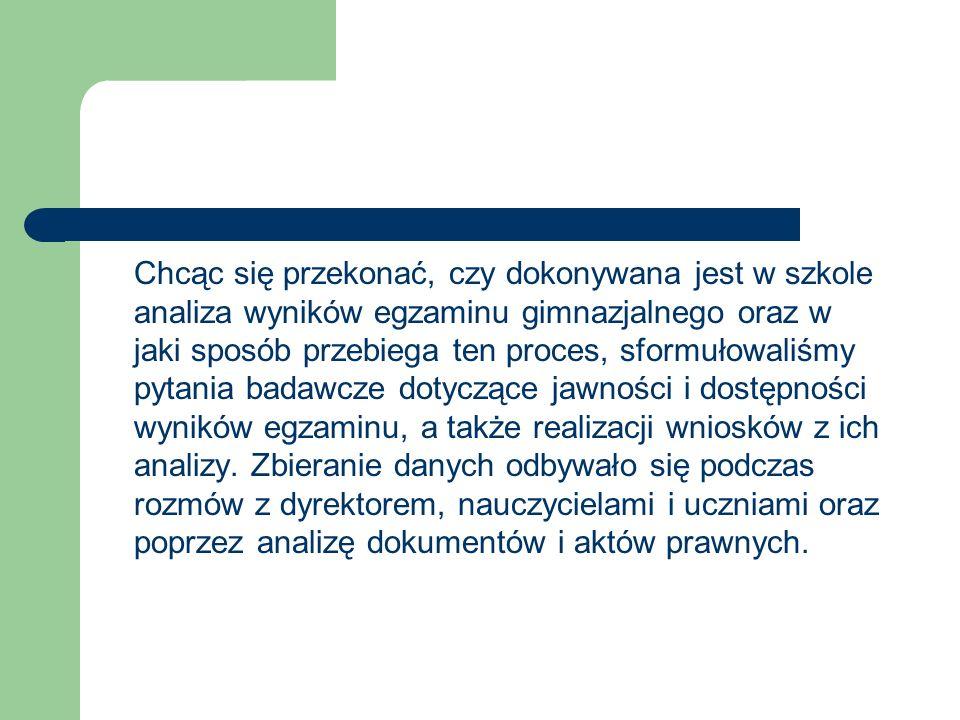 Rekomendacje – wnioski do dalszej pracy Zaangażować w proces analizy wyników egzaminu gimnazjalnego wszystkich nauczycieli gimnazjum.