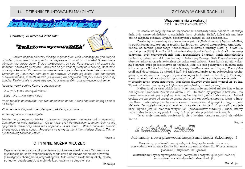 14 – DZIENNIK ZBUNTOWANEJ MAŁOLATYZ GŁOWĄ W CHMURACH - 11 Czwartek, 20 września 2012 roku Jestem dopiero pierwszy miesiąc w gimnazjum. Dziś wchodząc p