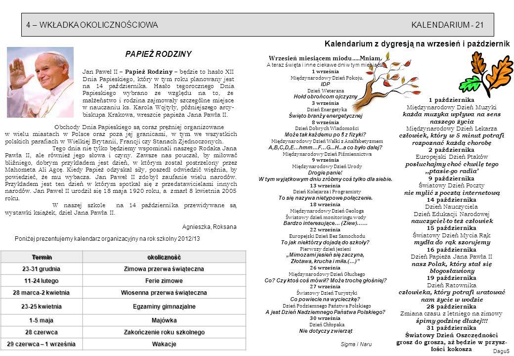 4 – WKŁADKA OKOLICZNOŚCIOWAKALENDARIUM - 21 Kalendarium z dygresją na wrzesień i październik Poniżej prezentujemy kalendarz organizacyjny na rok szkol