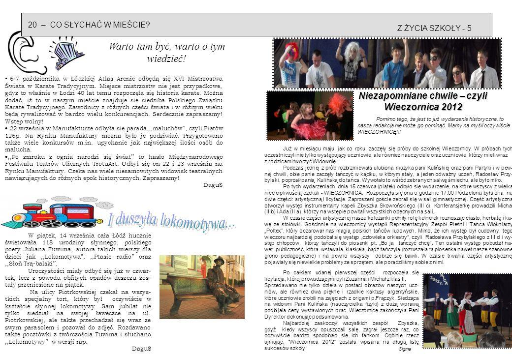 6 – Z ŻYCIA SZKOŁYSZKOLNA MODA… - 19 Łódź Czterech Kultur 14 września rozpoczął się Festiwal Łódź Czterech Kultur 2012.Gościem specjalnym otwarcia Festiwalu na Rynku Manufaktury była polska wokalistka Urszula Dudziak, autorka znanej wszystkim piosenki,,Papay-i.