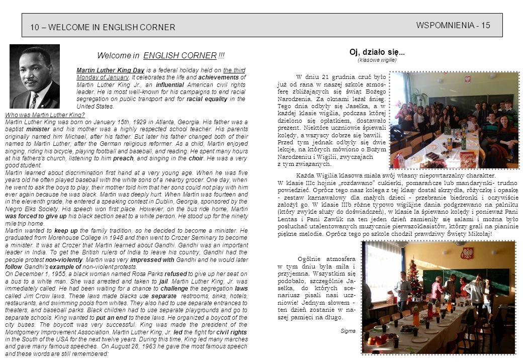 WSPOMNIENIA - 15 10 – WELCOME IN ENGLISH CORNER Oj, działo się... (klasowe wigilie) W dniu 21 grudnia czuć było już od rana w naszej szkole atmos- fer
