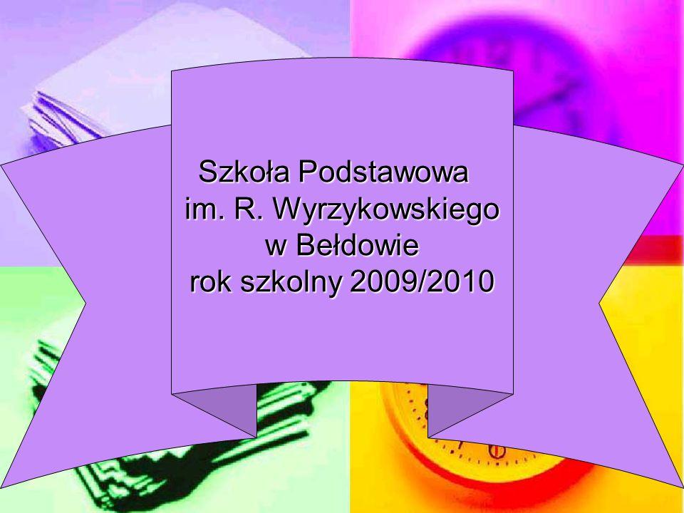 Szkoła Podstawowa im. R. Wyrzykowskiego w Bełdowie rok szkolny 2009/2010