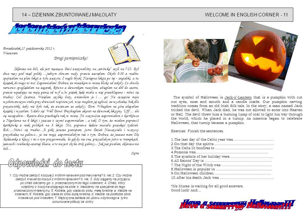 14 – DZIENNIK ZBUNTOWANEJ MAŁOLATYWELCOME IN ENGLISH CORNER - 11 Poniedziałek,15 października 2012 r. Wieczorem Drogi pamiętniczku! Skleroza nie boli,