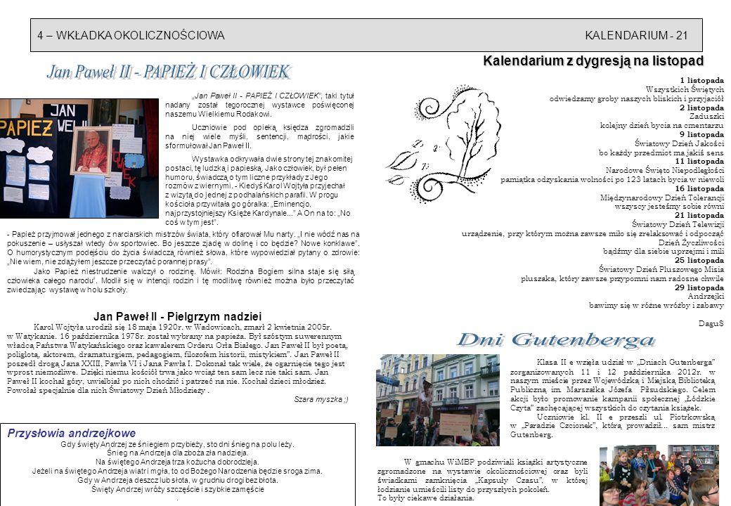 4 – WKŁADKA OKOLICZNOŚCIOWAKALENDARIUM - 21 Kalendarium z dygresją na listopad Jan Paweł II - PAPIEŻ I CZŁOWIEK, taki tytuł nadany został tegorocznej