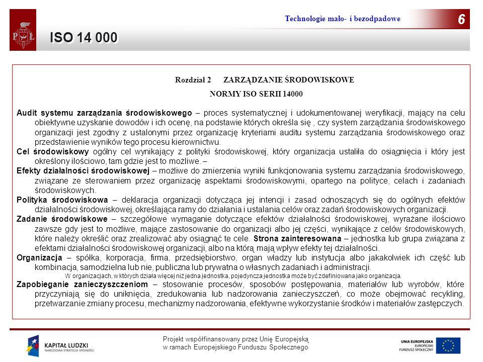 Projekt współfinansowany przez Unię Europejską w ramach Europejskiego Funduszu Społecznego Technologie mało- i bezodpadowe 6 Rozdział 2 ZARZĄDZANIE ŚR