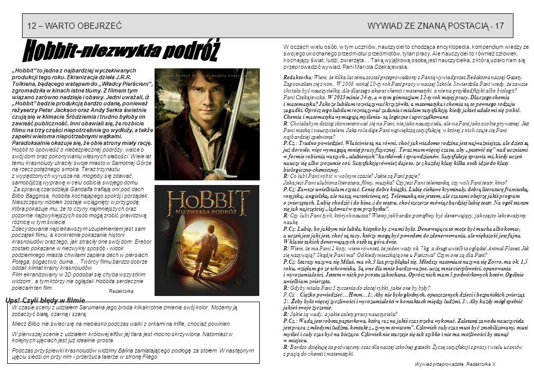 12 – WARTO OBEJRZEĆWYWIAD ZE ZNANĄ POSTACIĄ - 17 Hobbit to jedna z najbardziej wyczekiwanych produkcji tego roku. Ekranizacja dzieła J.R.R. Tolkiena,