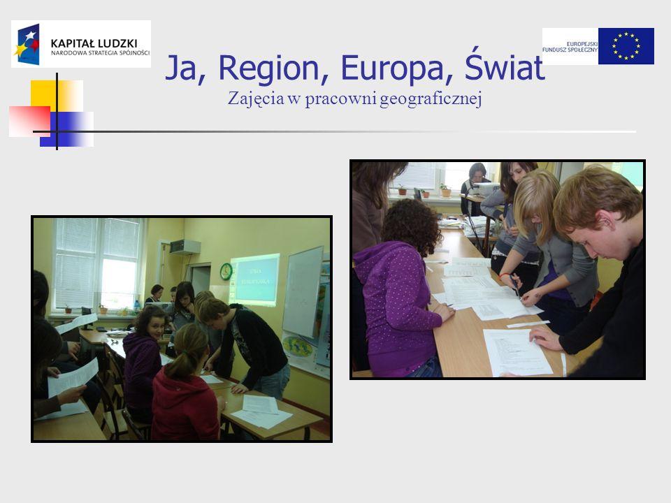 Ja, Region, Europa, Świat Zajęcia w pracowni geograficznej