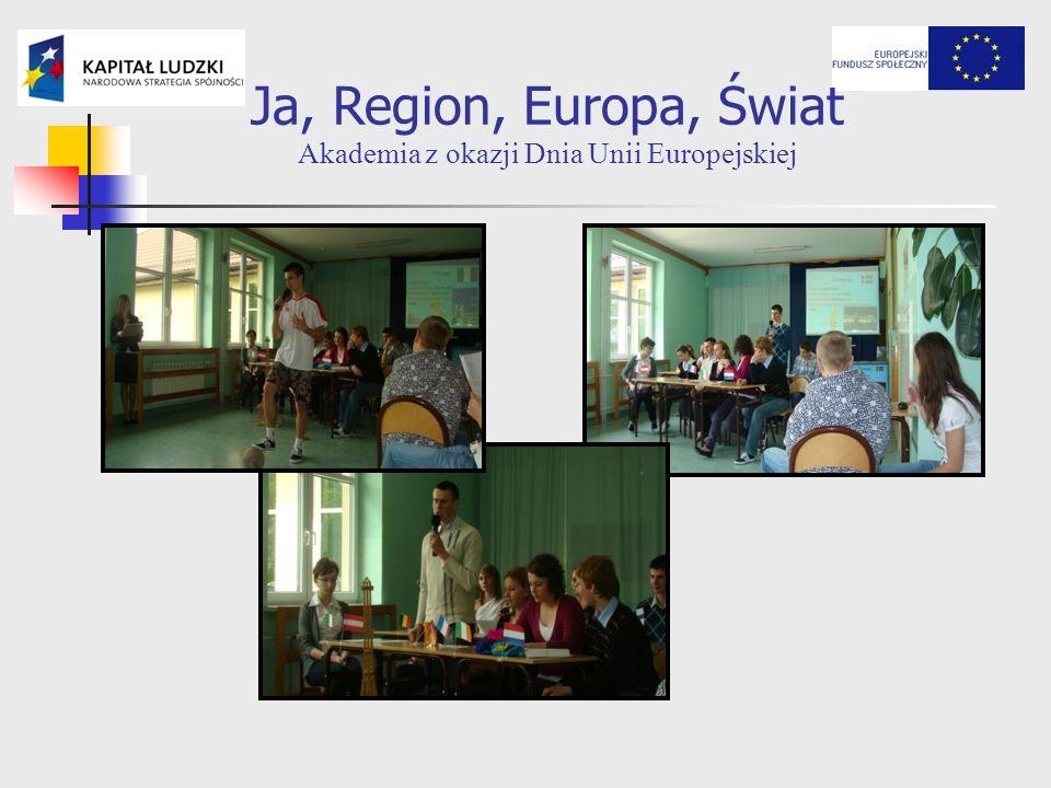 Ja, Region, Europa, Świat Akademia z okazji Dnia Unii Europejskiej