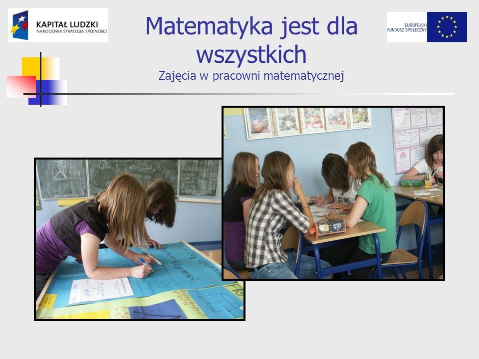 Matematyka jest dla wszystkich Zajęcia w pracowni matematycznej