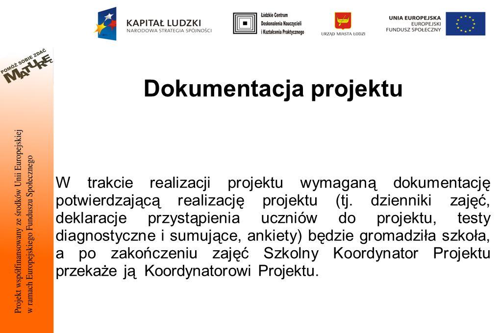 Dokumentacja projektu W trakcie realizacji projektu wymaganą dokumentację potwierdzającą realizację projektu (tj.
