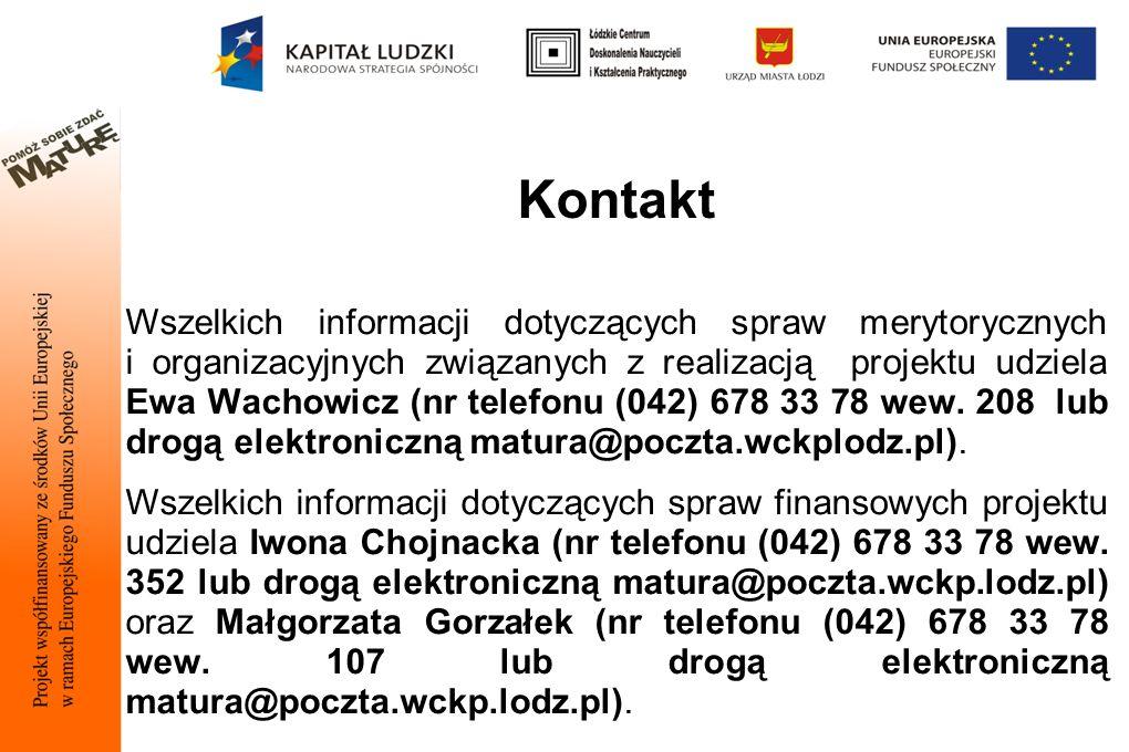 Kontakt Wszelkich informacji dotyczących spraw merytorycznych i organizacyjnych związanych z realizacją projektu udziela Ewa Wachowicz (nr telefonu (042) 678 33 78 wew.