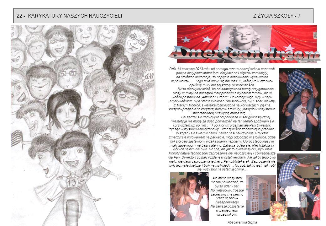 Z ŻYCIA SZKOŁY - 722 - KARYKATURY NASZYCH NAUCZYCIELI Dnia 14 czerwca 2013 roku od samego rana w naszej szkole panowała pewna nietypowa atmosfera. Kor