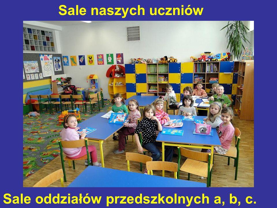 Sale oddziałów przedszkolnych a, b, c. Sale naszych uczniów
