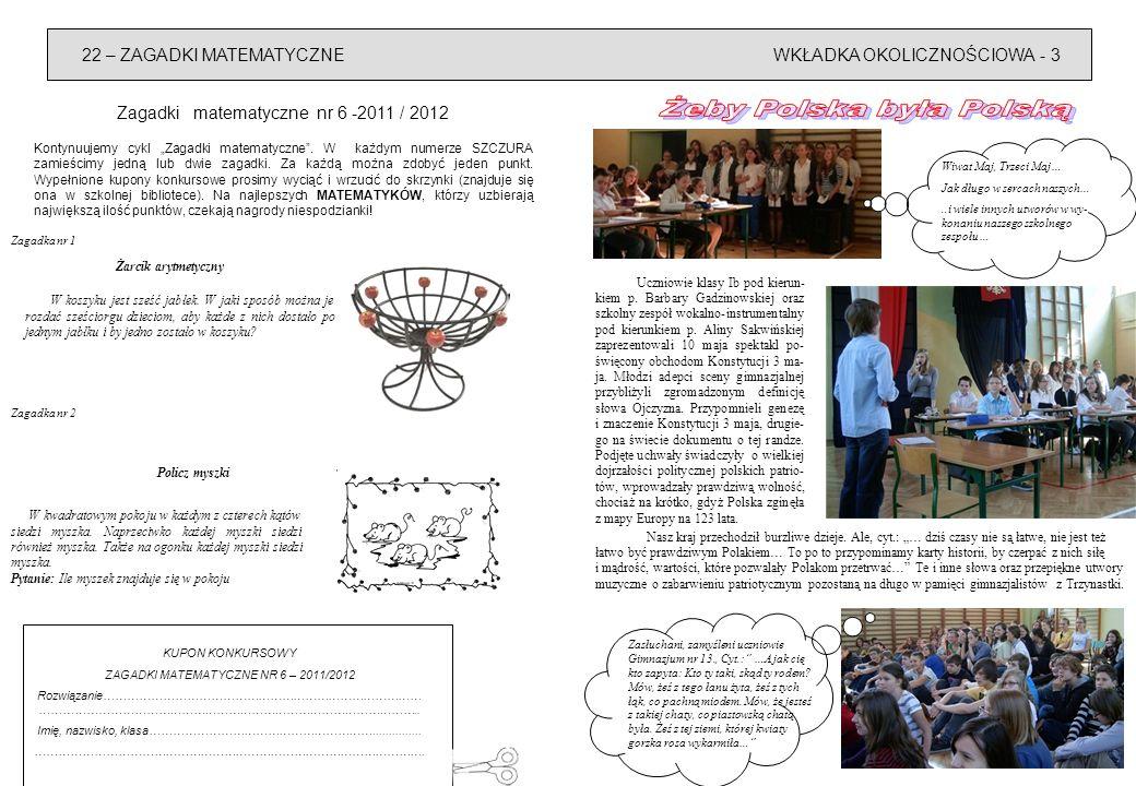 WKŁADKA OKOLICZNOŚCIOWA - 322 – ZAGADKI MATEMATYCZNE Zagadki matematyczne nr 6 -2011 / 2012 Kontynuujemy cykl Zagadki matematyczne. W każdym numerze S