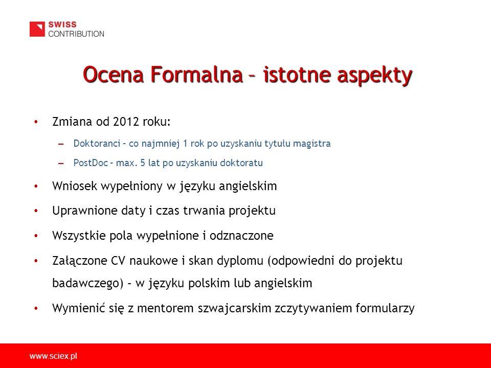 www.sciex.pl Zmiana od 2012 roku: – Doktoranci – co najmniej 1 rok po uzyskaniu tytułu magistra – PostDoc – max.