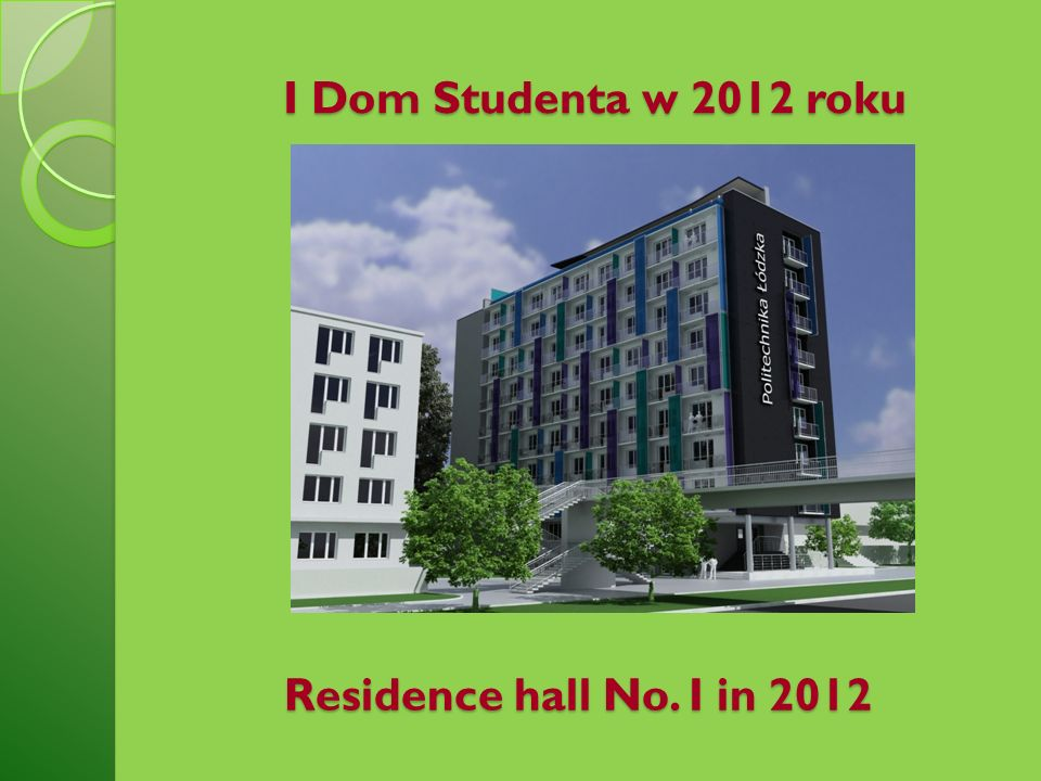 I Dom Studenta w 2012 roku Residence hall No. I in 2012
