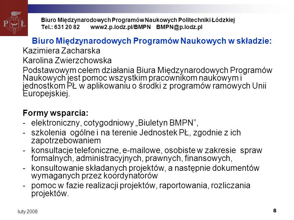 9 luty 2008 Biuro Międzynarodowych Programów Naukowych Politechniki Łódzkiej Tel.: 631 20 82www2.p.lodz.pl/BMPNBMPN@p.lodz.pl Nominalna wartość wpływów w Euro na poszczególnych wydziałach 5.PR 6.PR Razem 5 i 6.PR Mechaniczny 190 0002,4%825 64510,2%1 015 64512,6% 2 Elektryczny 725 5889,0%1 538 22419,1%2 263 81228,1% 1 Chemiczny 457 0815,7%1 878 16723,3%2 335 24829,0% 3 Włókien.