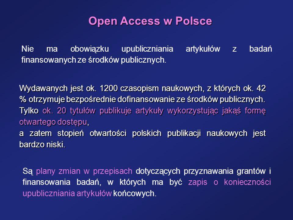 Open Access w Polsce Wydawanych jest ok. 1200 czasopism naukowych, z których ok. 42 % otrzymuje bezpośrednie dofinansowanie ze środków publicznych. Ty