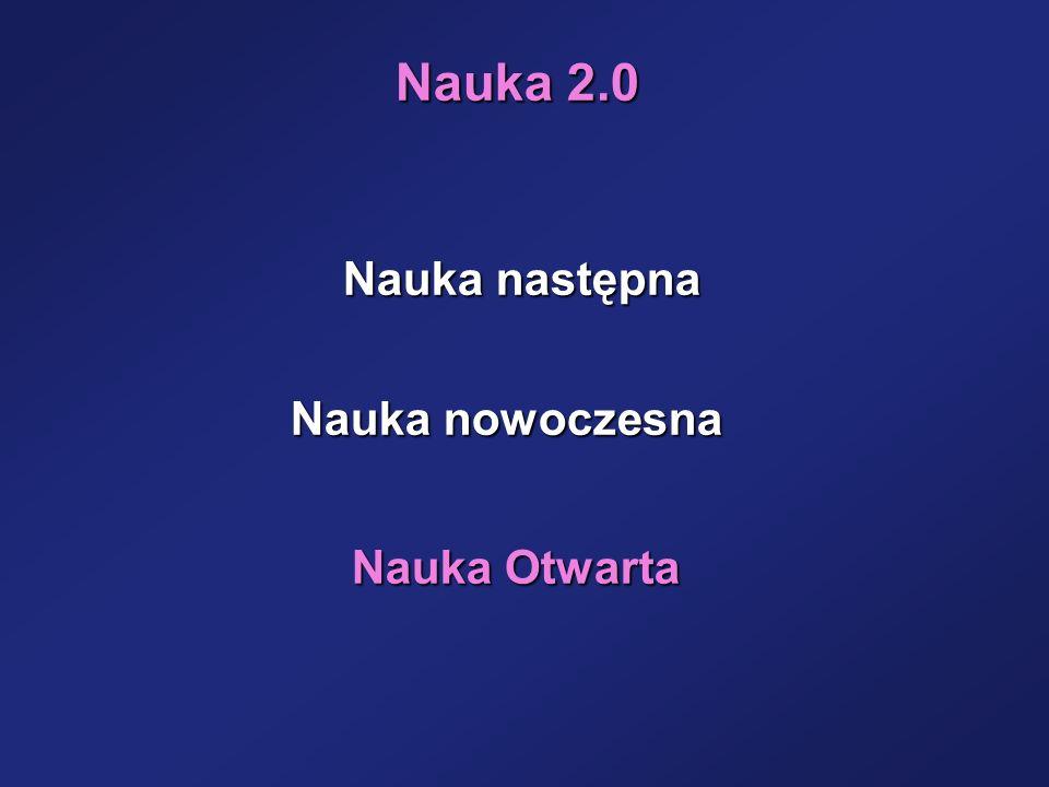 Nauka 2.0 Nauka następna Nauka Otwarta Nauka nowoczesna