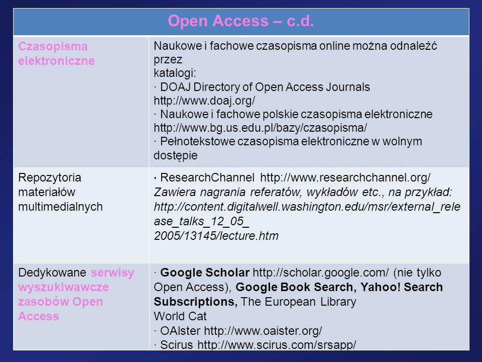 Open Access – c.d. Czasopisma elektroniczne Naukowe i fachowe czasopisma online można odnaleźć przez katalogi: · DOAJ Directory of Open Access Journal