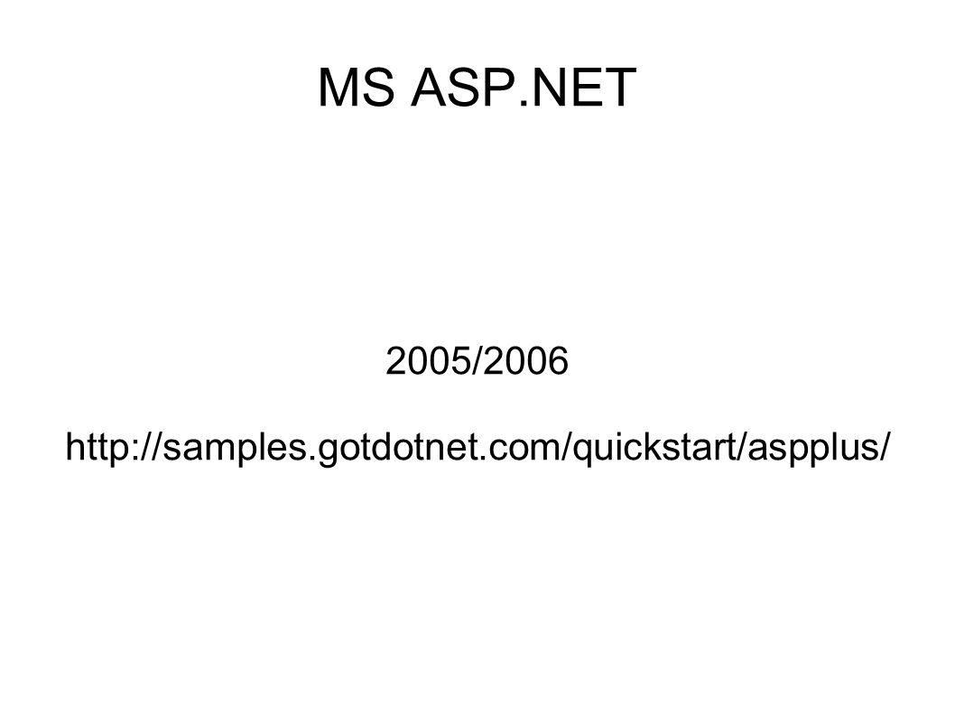 MS ASP.NET 2005/2006 http://samples.gotdotnet.com/quickstart/aspplus/