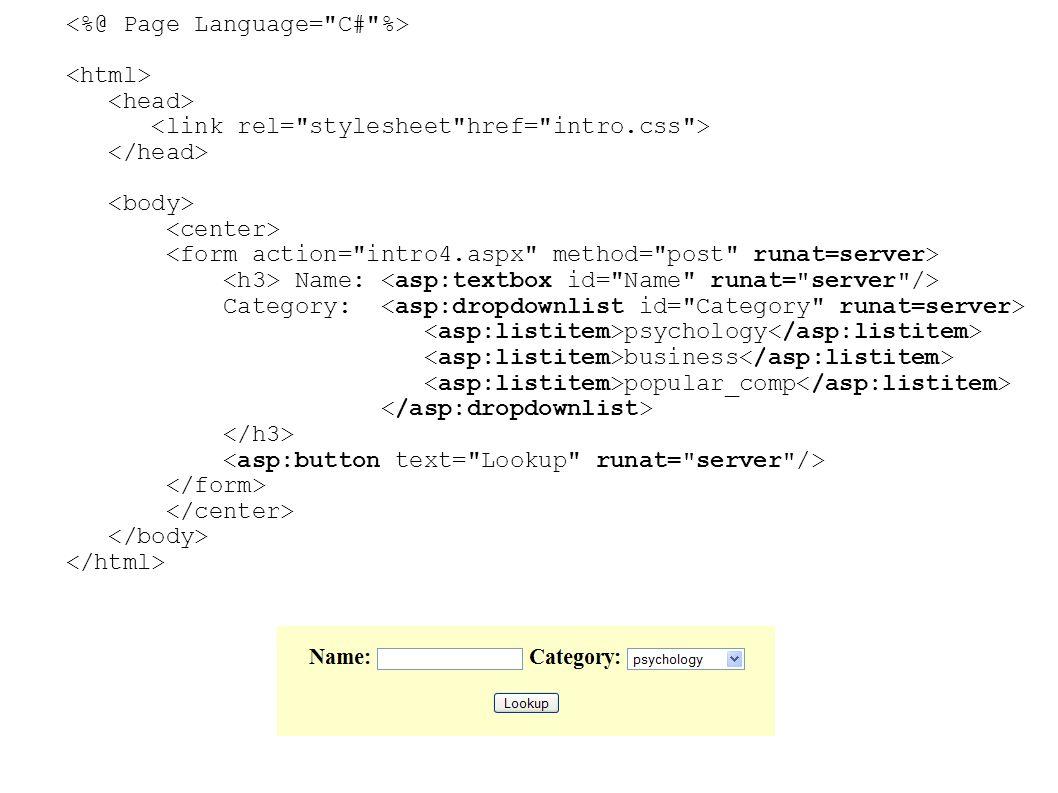 Rodzaje kontrolek serwerowych kontrolki serwerowe HTML – elementy HTML dostępne dla aplikacji działającej na serwerze.