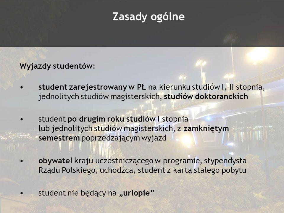 Zasady ogólne Wyjazdy studentów: student zarejestrowany w PŁ na kierunku studiów I, II stopnia, jednolitych studiów magisterskich, studiów doktorancki