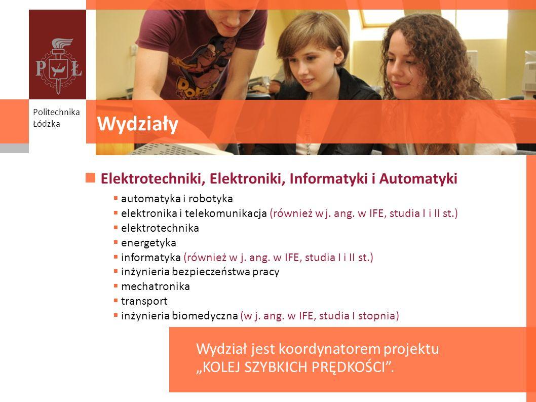 Wydziały Elektrotechniki, Elektroniki, Informatyki i Automatyki automatyka i robotyka elektronika i telekomunikacja (również w j. ang. w IFE, studia I