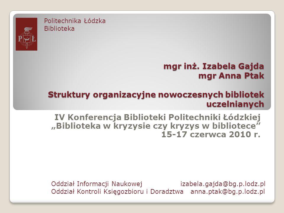 2.Przegląd struktur Struktury organizacyjne nowoczesnych bibliotek uczelnianych / I.