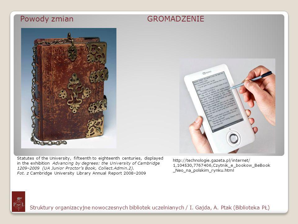 Powody zmian OPRACOWANIE Struktury organizacyjne nowoczesnych bibliotek uczelnianych / I.
