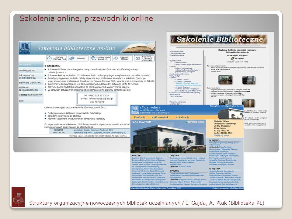 Szkolenia online, przewodniki online Struktury organizacyjne nowoczesnych bibliotek uczelnianych / I. Gajda, A. Ptak (Biblioteka PŁ)