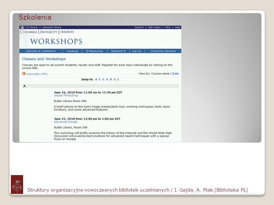 Szkolenia Struktury organizacyjne nowoczesnych bibliotek uczelnianych / I. Gajda, A. Ptak (Biblioteka PŁ)